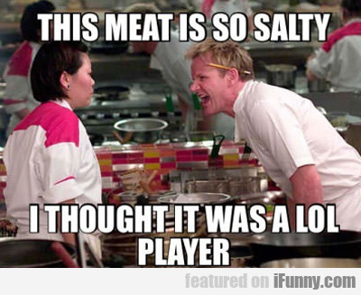 The Meat Is So Salty...