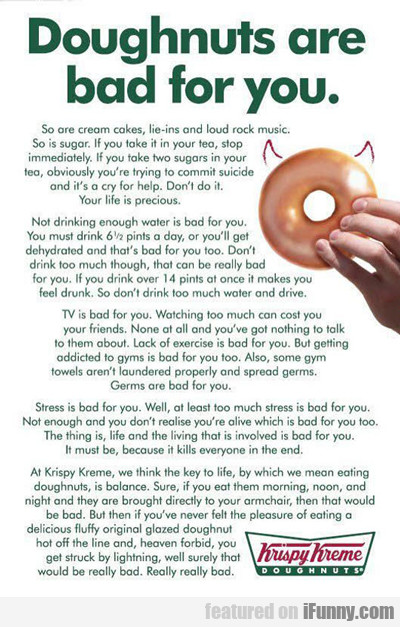 doughnuts are bad for you...