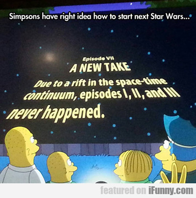 Simpsons Have The Right Idea..