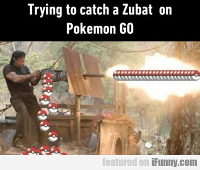 Trying To Catch A Zubat...