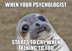 When Your Psychologist...