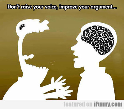 Don't Raise Your Voice...