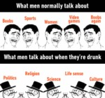 What Men Normally Talk About...