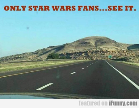 Only Star Wars Fans See It...