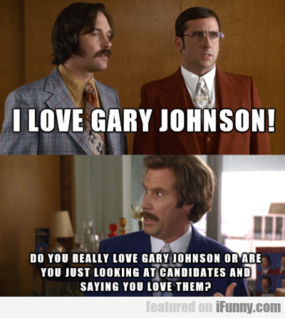 I Love Gary Johnson...