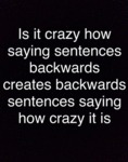 It Is Crazy How...