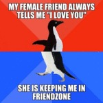 My Female Friend Always Tells Me I Love You...