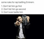 Some Rules For Rap Battling Eminem...