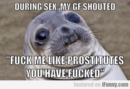 During Sex My Gf Shouted....