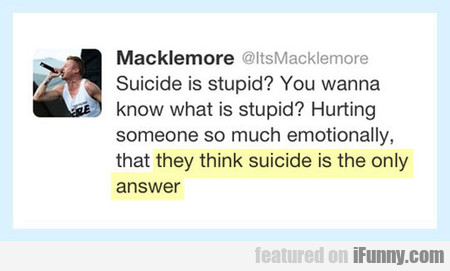 Suicide Is Stupid?