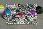 Stop Making Fun Of People For Playing Pokemon...