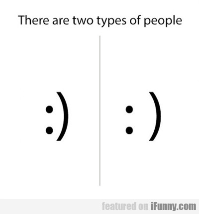 There Are Two Kinds Of People In The World...
