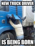 Here Is A New Truck Driver Being Born