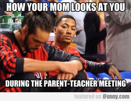 How Your Mom Looks At You During...