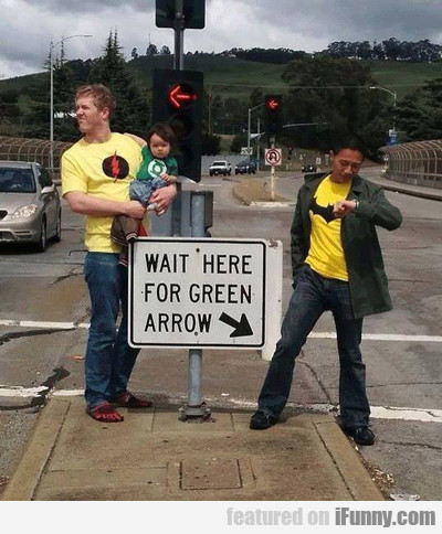 Wait Right Here For Green Arrow...