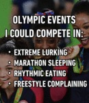 Olympic Events I Could Compete In...
