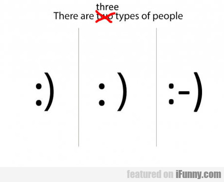 There Are Three Kinds Of People...