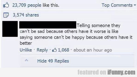 Telling Someone They Can't Be Sad...