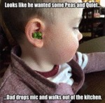 Looks Like He Wanted Some Peas And Quiet