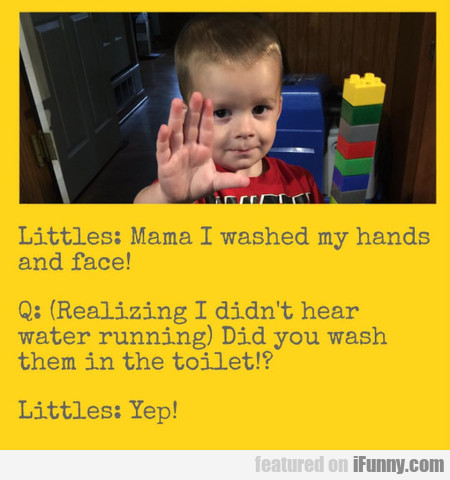 Mama I Washed My Hands