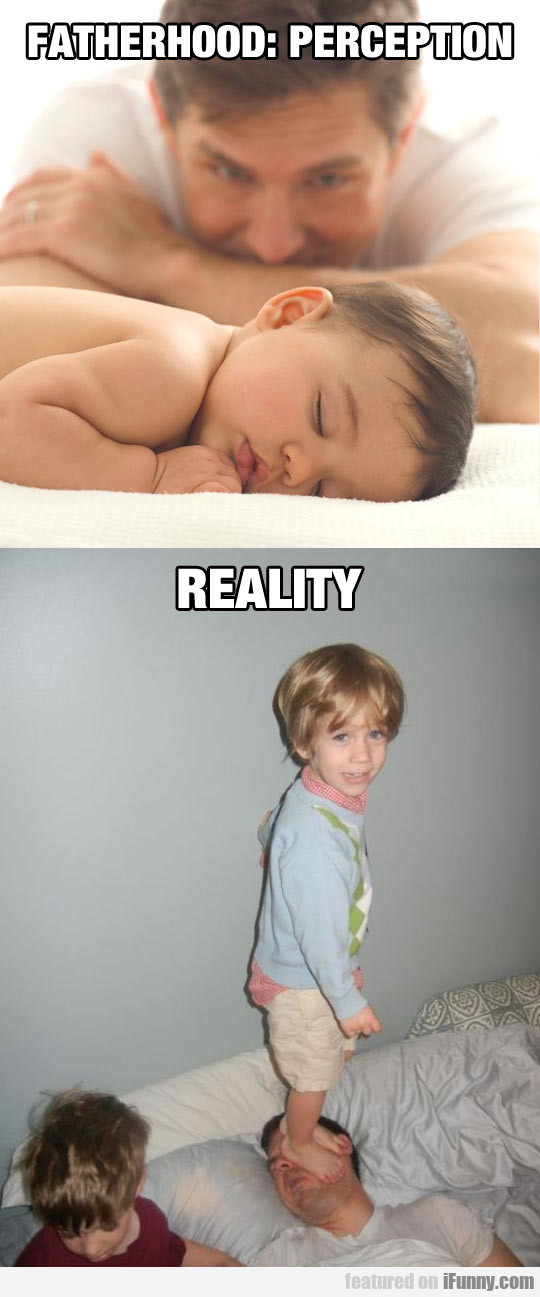 Fatherhood - Perception Vs Reality
