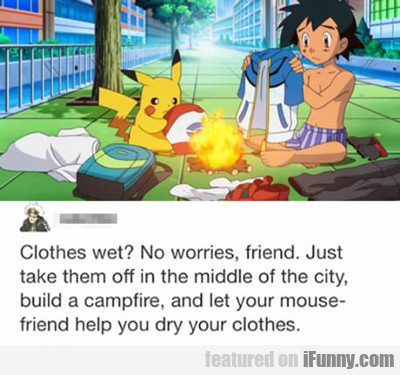 Clothes Wet?