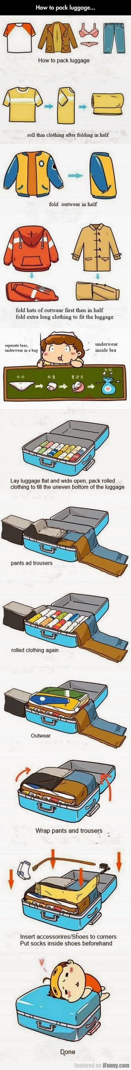 How to pack luggage...