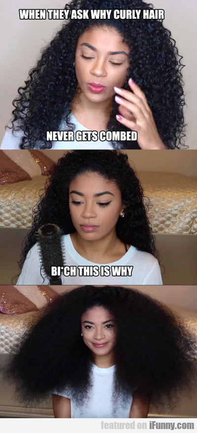 Why You Don't Comb Curly Hair...