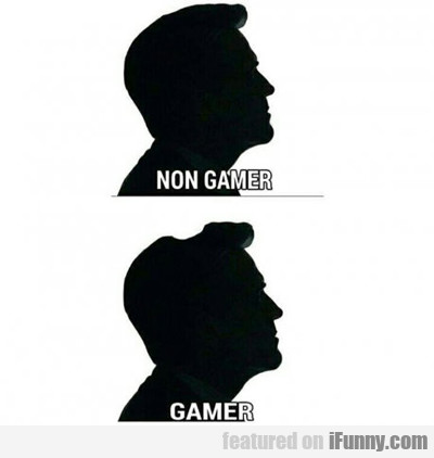Gamer Vs Non Gamer...