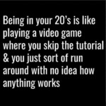 Being In Your 20s...