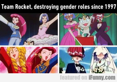 Team Rocket Destroying Gender Roles...