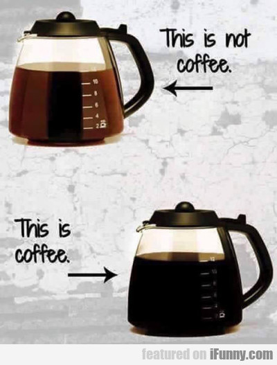This Is Not Coffee...