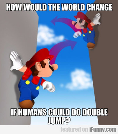If Double Jump Existed...