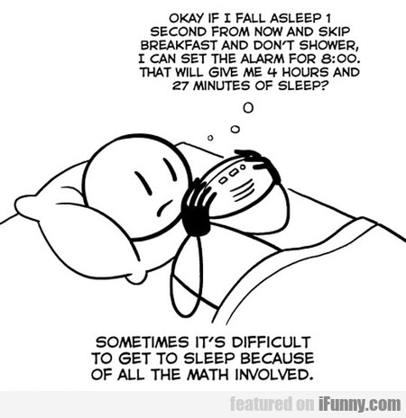 sometimes it's difficult to get to sleep