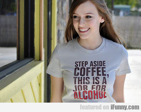 Step Aside Coffee....