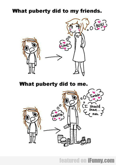 What Puberty Did...