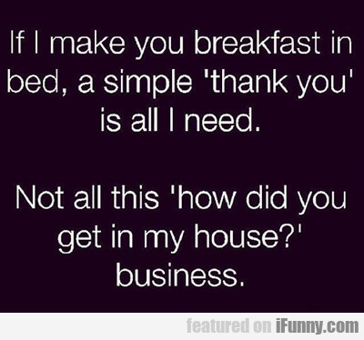 If I Make Your Breakfast...