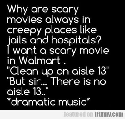 Why Are Scary Movies...