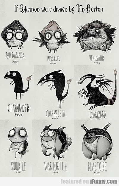 If Tim Burton Made Pokemon...