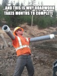 This Is Why Road Work Takes So Long...