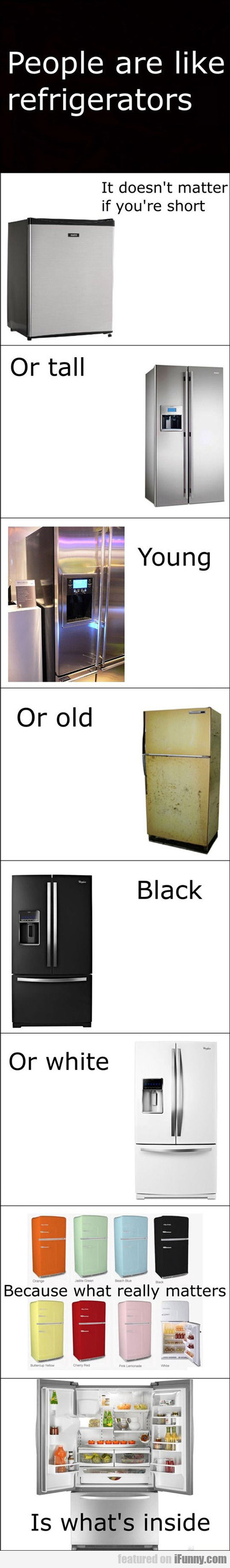 People Are Like Fridges...