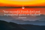 You Don't See Your Successful Friends...