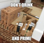 Don't Drink And Amazon Prime...