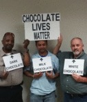 Chocolate Lives Matter...