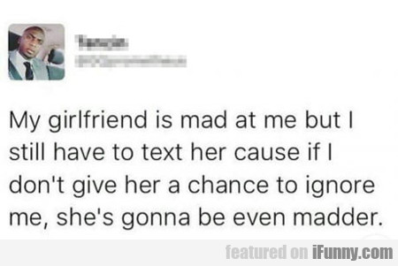 My Girlfriend Is Mad At Me...