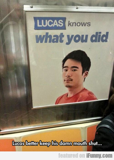 Lucas, You Know What You Did...