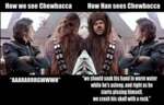 How We See Chewbacca, How Han Sees Chewbacca