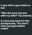 A Guy With A Gun...