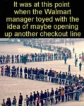 Walmart Finally Opened Another Checkout Line...