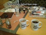 There's A Story Behind These Mugs...